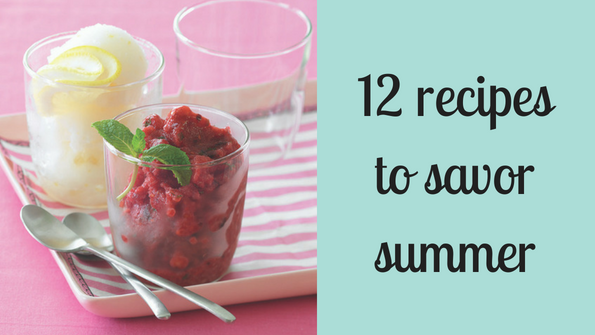 12 recipes to savor summer
